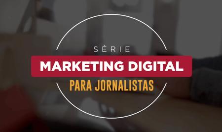Escola Digitalista realiza série gratuita sobre Marketing Digital para jornalistas