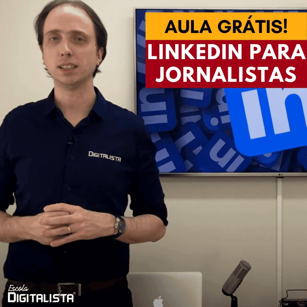 Aula grátis de LinkedIn para jornalistas