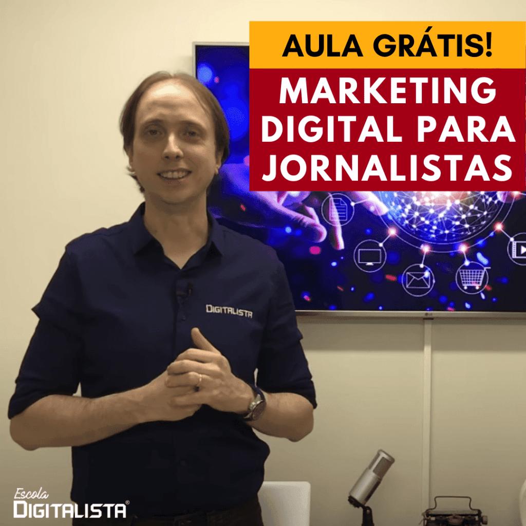 Aula grátis de Marketing Digital para jornalistas